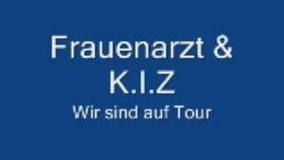 Frauenarzt & K I Z - Wir sind auf Tour