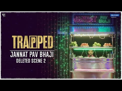 Jannat Pav Bhaji | Trapped Deleted Scene 2 | Trapped is now in cinemas