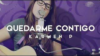 Quedarme Contigo  / Karmen Parroquín / COVER / Griss Romero