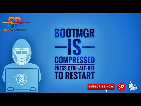 How To Solve BOOTMGR Is Compressed Press Ctrl+Alt+Del To Restart By SANDEEP PATHARIA