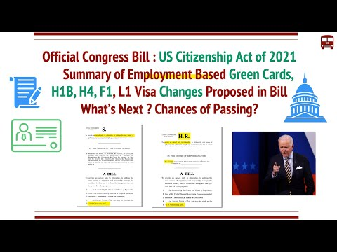 "Official Congress Bill ""US Citizenship Act of 2021"" - H1B, H4, F1, L1 Visa, EB Green Card Changes"