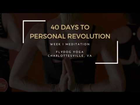 40 Days to Personal Revolution - Week 1 Meditation