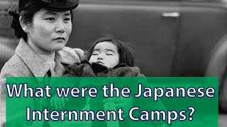 What Were The Japanese Internment Camps?