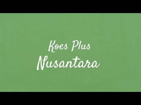 Koes Plus- Nusantara Lirik  (Kinetic Typography)
