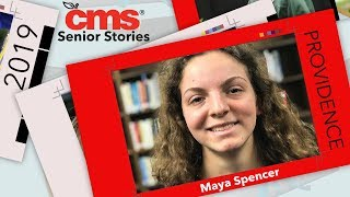 CMS Senior Stories, Maya Spencer, Providence HS