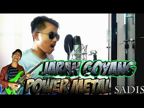 SADIS JARAN GOYANG VERSI POWER METAL Feat ROY LOTUZ