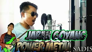 SADIS JARAN GOYANG VERSI POWER METAL feat ROY LOTUZ