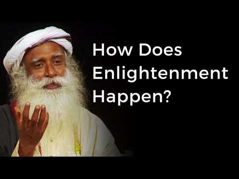 Sadhguru - How Does Enlightenment Happen