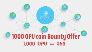 1000 OPU coin Free Bounty (Airdrop) Program ~ $60