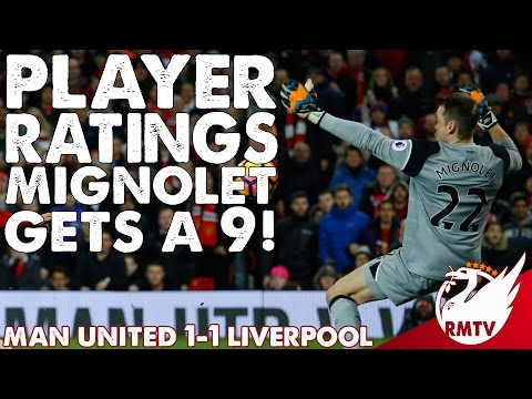 Man United v Liverpool 1-1 | Mignolet Gets A 9! | Player Ratings