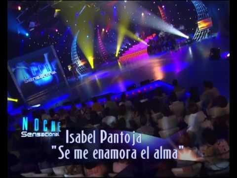 "ISABEL PANTOJA "" SE ME ENAMORA EL ALMA"""