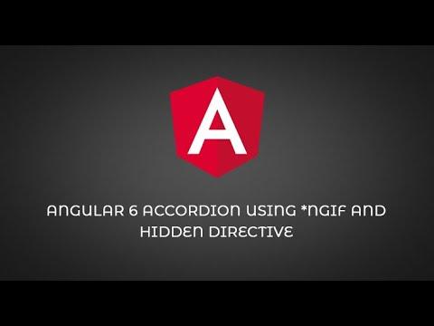 Angular 6 accordion using *ngIf and hidden directive