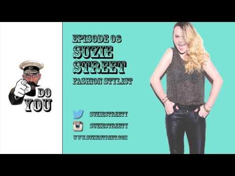 Reuben Christian - DO YOU - Ep 8 - SUZIE STREET - Fashion Stylist