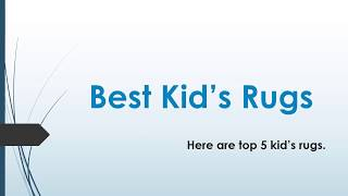 TOP 5: Best Kids Rugs 2018