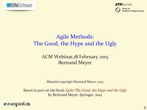 """Agile Methods: The Good, the Hype and the Ugly Part II,"" Bertrand Meyer"