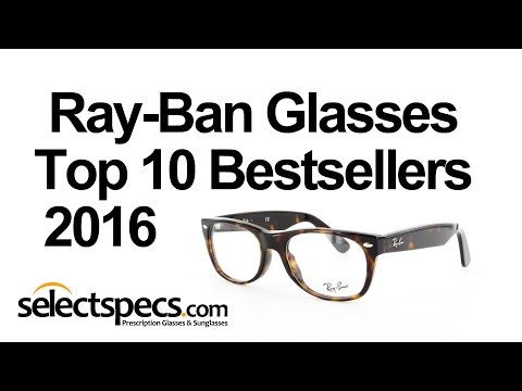 Top 10 Optical Ray-Ban Bestsellers 2016  - With Selectspecs.com