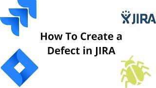 How to Log a Deḟect in Jira | JIRA Tutorial | Bug reporting