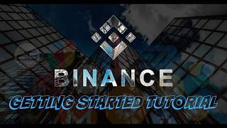 BINANCE TUTORIAL Beginners Guide: Sign up, Getting Started & Trading With Binance Crypto Exchange