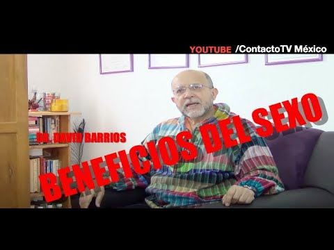 "Dr. David Barrios, sex�logo ""Beneficios del Sexo"""