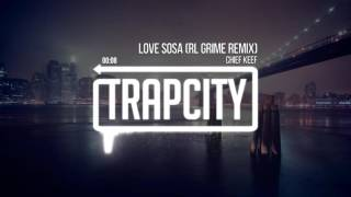 Скачать Chief Keef Love Sosa RL Grime Remix Bass Boosted