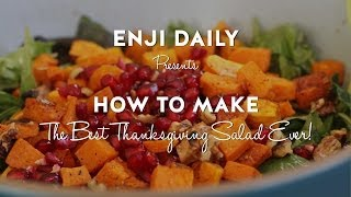 How To Make The Best Thanksgiving Salad Ever! Favorite Home Recipes From Enji Daily
