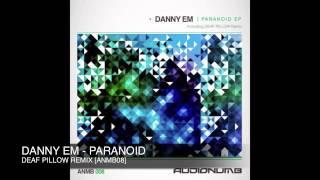 DANNY EM - PARANOID [Deaf Pillow rmx]