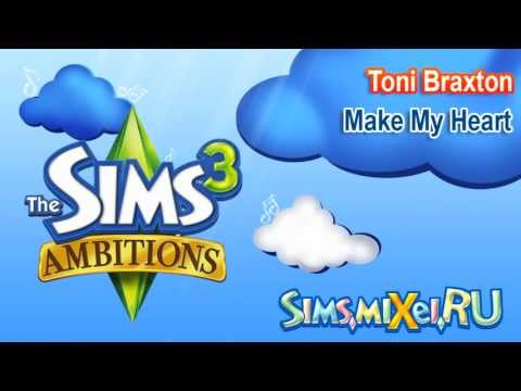 Toni Braxton - Make My Heart - Soundtrack The Sims 3 Ambitions
