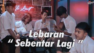 LEBARAN SEBENTAR LAGI - NOLIMIT PROJECT (COVER)
