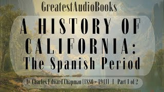 A HISTORY OF CALIFORNIA: The Spanish Period - FULL AudioBook 🎧📖 | Greatest🌟AudioBooks
