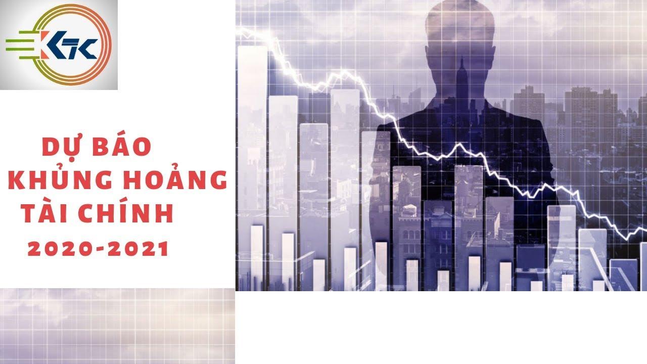 Dự báo khủng hoảng kinh tế tài chính bất động sản Việt Nam 2020-2021