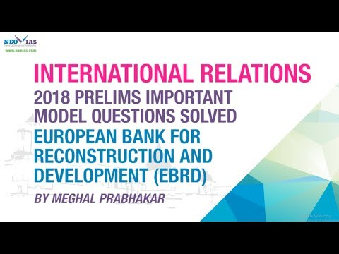 EUROPEAN BANK FOR RECONSTRUCTION AND DEVELOPMENT (EBRD) | PRELIMS  MODEL QUESTION SOLVED | NEO IAS