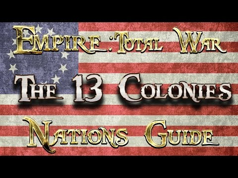 Lets Play - Empire Total War (DM)  - Nations Guide  - THE 13 COLONIES!!