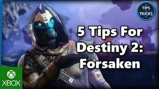 Tips and Tricks - 5 Tips for Destiny 2: Forsaken