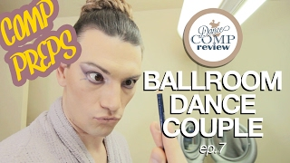 BALLROOM DANCE COUPLE ep.7 - COMP PREPS - Dance Comp Review