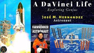 Astronaut Jose Hernandez on A DaVinci Life  - Exploring Genius