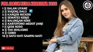 FULL ALBUM TERBARU NELLA KHARISMA 2020 || DALAN LIYANE,CIDRO,SUGENG DALU