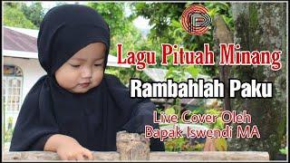 Lagu Minang Rambahlah Paku Live Cover Oleh Bapak Iswendi | Pituah Minang || ( Official Music Video )