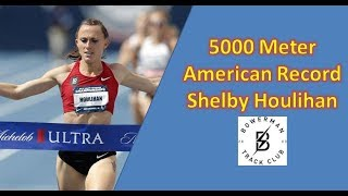 SHELBY HOULIHAN BREAKS THE AMERICAN RECORD IN THE 5000 METERS!!