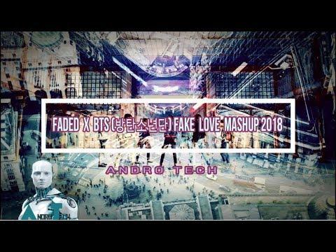fake-love-bts-x-방탄소년단-alan-walker-faded-mashup-2018