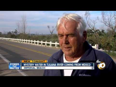Mystery water in Tijuana River coming from Mexico