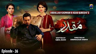 Muqaddar - Episode 36 || English Subtitles || 19th October 2020 - HAR PAL GEO
