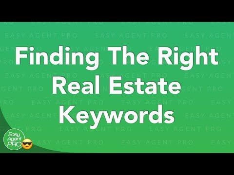 How You Can Find The RIGHT Real Estate Keywords!