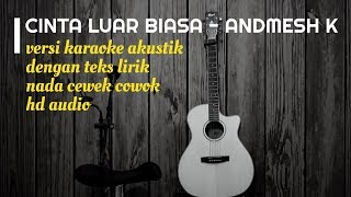 CINTA LUAR BIASA - Karaoke Gitar Akustik - No Vocal Nada Cewek Cowok - Teks Lirik