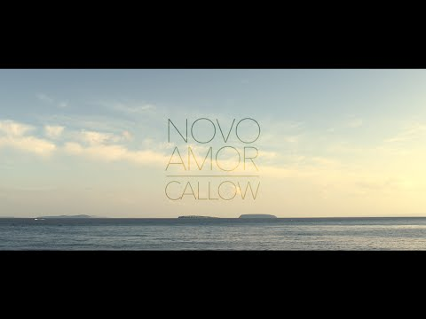 NOVO AMOR - Callow (Official Video)