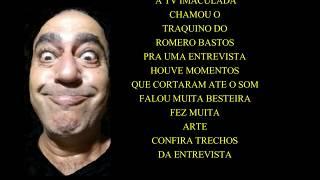 ENTREVISTA COM  ROMERO BASTOS