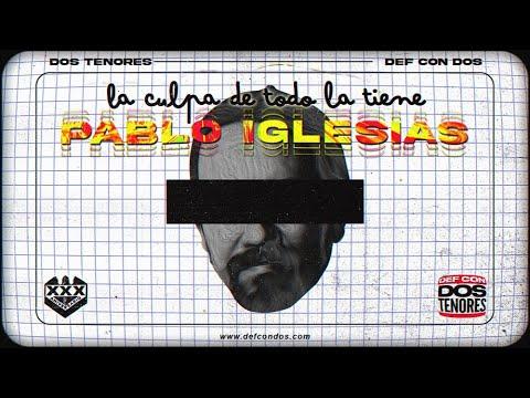 Def Con Dos -  La culpa de todo la tiene Pablo Iglesias