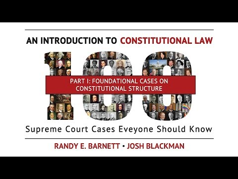 Part I: Foundational Cases on Constitutional Structure | An Introduction to Constitutional Law