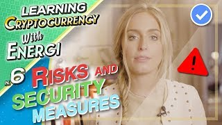Risks and Security Measures - Episode 6 - Learning Cryptocurrency with Energi