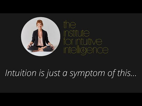 Intuition is just a symptom of this...