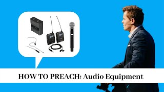 HOW TO PREACH I PREACHING I AUDIO EQUIPMENT